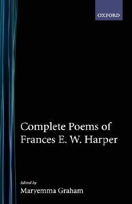 Complete Poems of Frances E.W. Harper  by  Frances Ellen Watkins Harper