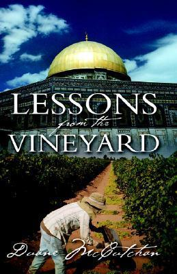 Lessons from the Vinyard  by  Duane McCutchan