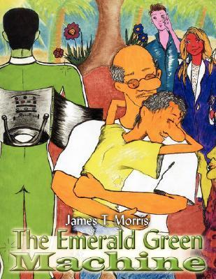 The Emerald Green Machine James T. Morris