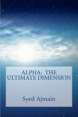Alpha - The Ultimate Dimension Syed Ajmain