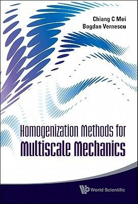 Homogenization Methods for Multiscale Mechanics  by  Chiang C. Mei