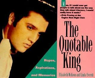 The Quotable King: Hopes, Aspirations,and Memories  by  Linda Everett