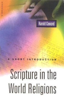 Scripture in the World Religions: A Short Introduction  by  Harold G. Coward