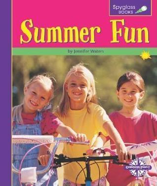 Summer Fun  by  Jennifer Waters