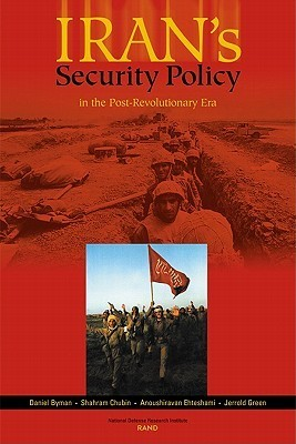 Irans Security Policy in the Post-Revolutionary Era  by  Daniel L. Byman