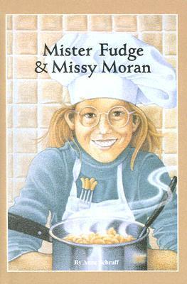 Mister Fudge and Missy Moran  by  Anne Schraff