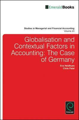 Globalisation and Contextual Factors in Accounting: The Case of Germany Eva Heidhues