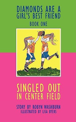 Left Out in Right Field:Diamonds are a Girls Best Friend  by  Robyn Washburn