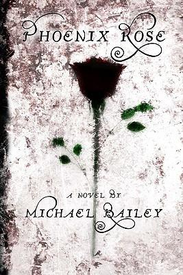 Phoenix Rose  by  Michael Bailey