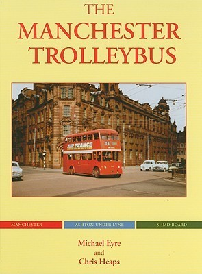 The Manchester Network (Trolleybus Memories) Mike Eyre