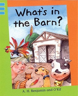 Whats in the Barn?  by  A.H. Benjamin