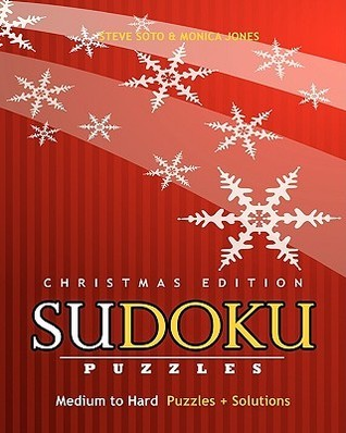 SUDOKU Puzzles - Christmas Edition, Medium to Hard: Puzzles + Solutions Steve Soto