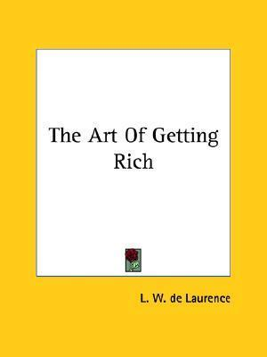 The Art of Getting Rich  by  L.W. de Laurence