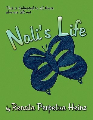 Nalis Life  by  Renata Perpetua Heinz