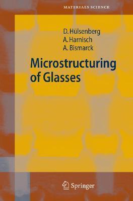 Microstructuring Of Glasses (Springer Series In Materials Science)  by  Dagmar Hülsenberg