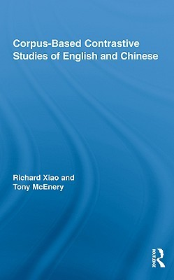 Corpus-Based Contrastive Studies of English and Chinese Richard Xiao