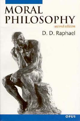 Moral Philosophy 2/E  by  D.D. Raphael