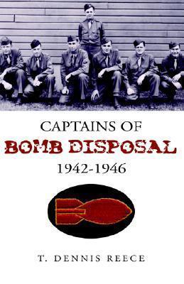 Captains of Bomb Disposal 1942-1946 T. Dennis Reece