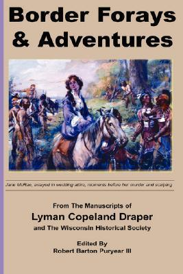 Border Forays and Adventures Lyman Copeland Draper