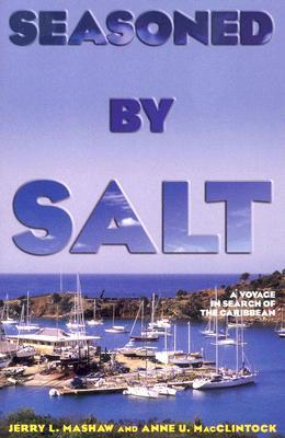 Seasoned  by  Salt: A Voyage in Search of the Caribbean by Jerry L. Mashaw