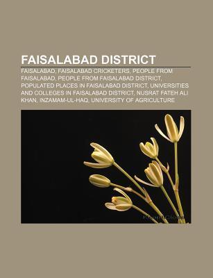 Faisalabad District: Faisalabad International Airport, Rurala Road, Jaranwala Tehsil, Pmc Club Athletico Faisalabad, Salafi University  by  Books LLC