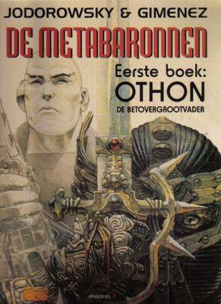 Eerste boek: Othon, de betovergrootvader (De Metabaronnen, #1)  by  Alejandro Jodorowsky