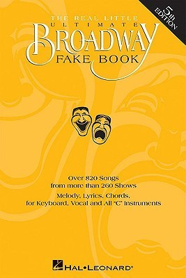 The Real Little Ultimate Broadway Fake Book Hal Leonard Publishing Company