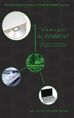 Strategic Alignment: The Business Imperative for Leading Organizations  by  Etido Oliver Akpan