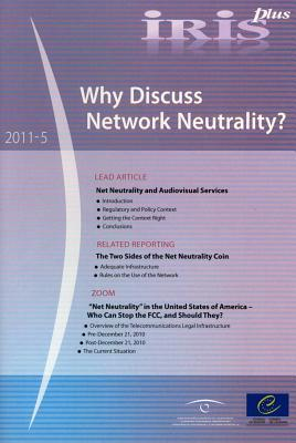 Iris Plus 2011-5: Why Discuss Network Neutrality? (03/11/2011)  by  Council of Europe