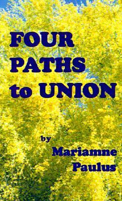Four Paths to Union  by  Mariamne Paulus