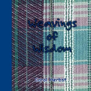 Weavings of Wisdom Carol Herbst