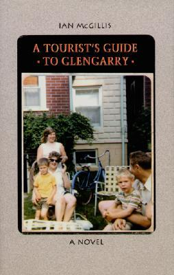 Tourists Guide to Glengarry  by  Ian McGillis