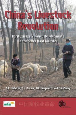 Chinas Livestock Revolution: Agribusiness and Policy Developments in the Sheep Meat Industry  by  Colin G. Brown