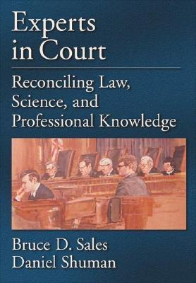 Experts In Court: Reconciling Law, Science, And Professional Knowledge  by  Bruce Dennis Sales