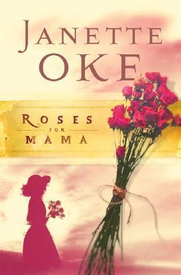 Roses for Mama (Women of the West #3)  by  Janette Oke