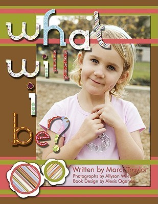 What Will I Be? Marci Traylor