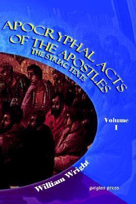 Apocryphal Acts of the Apostles (Volume 1) William Wright
