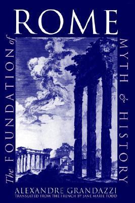 La Fondation de Rome.: Reflexion Sur LHistoire.  by  Alexandre Grandazzi