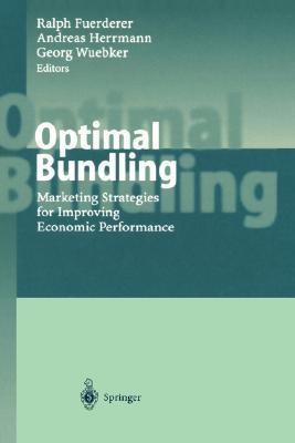 Optimal Bundling: Marketing Strategies for Improving Economic Performance  by  H. Hennig-Schmidt