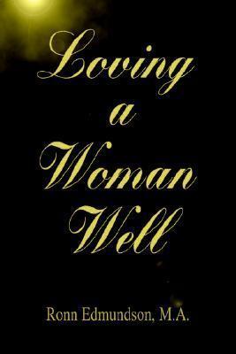 Loving a Woman Well Ronn Edmundson