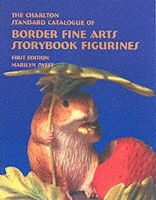 Border Fine Arts Storybook Figurines (1st Edition) - The Charlton Standard Catalogue  by  Marilyn Sweet