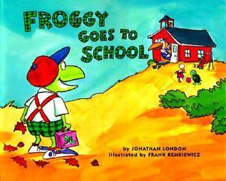 Froggy Goes to School Jonathan London