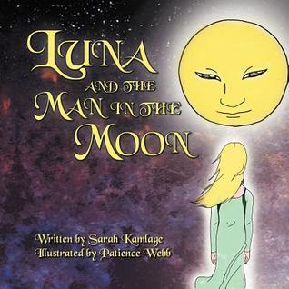 Luna and the Man in the Moon Sarah Kamlage
