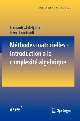 Méthodes matricielles - Introduction à la complexité algébrique (Mathématiques et Applications)  by  Jounaidi Abdeljaoued