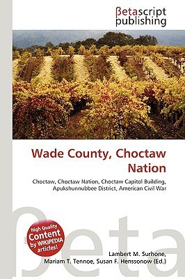 Wade County, Choctaw Nation  by  NOT A BOOK