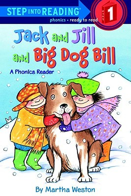 Jack And Jill And Big Dog Bill (Step Into Reading - Level 1)  by  Martha Weston