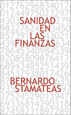 Sanidad en las finanzas  by  Bernardo Stamateas
