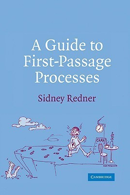 A Guide to First-Passage Processes  by  Sidney Redner