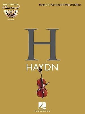 Haydn: Cello Concerto In C Major HOB. VIIB: 1 Classical Play-Along BK/CD Vol. 9  by  Hal Leonard Publishing Company