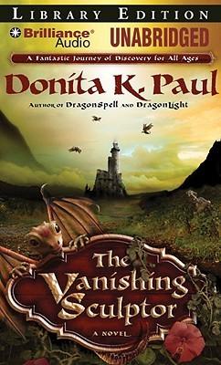 Vanishing Sculptor, The: A Novel  by  Donita K. Paul